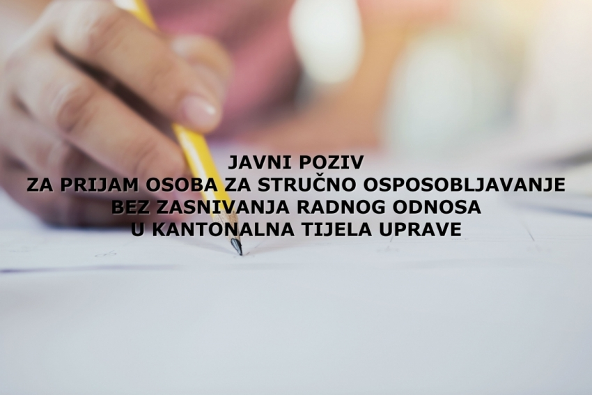 Javni poziv za prijem osoba za stručno osposobljavanje bez zasnivanja radnog odnosa u kantonalne organe uprave   